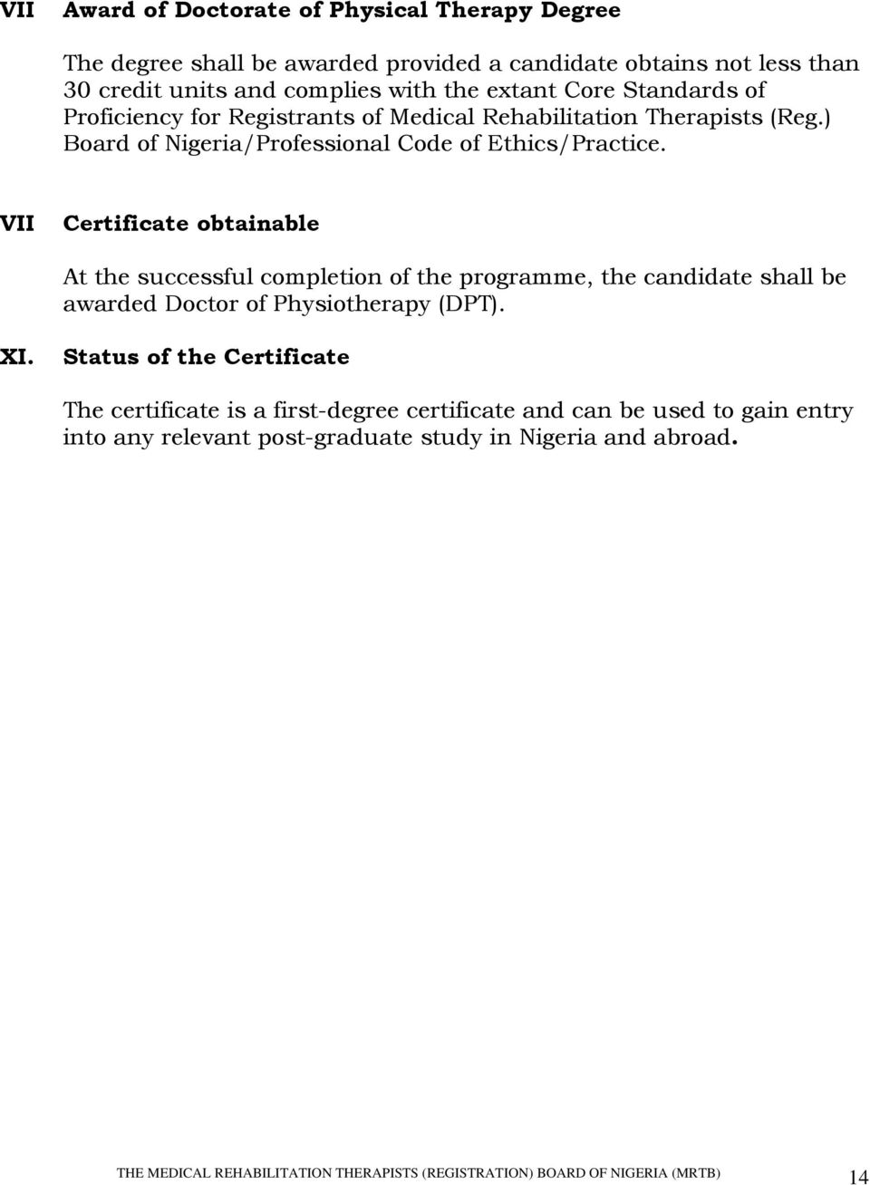 ) Board of Nigeria/Professional Code of Ethics/Practice.