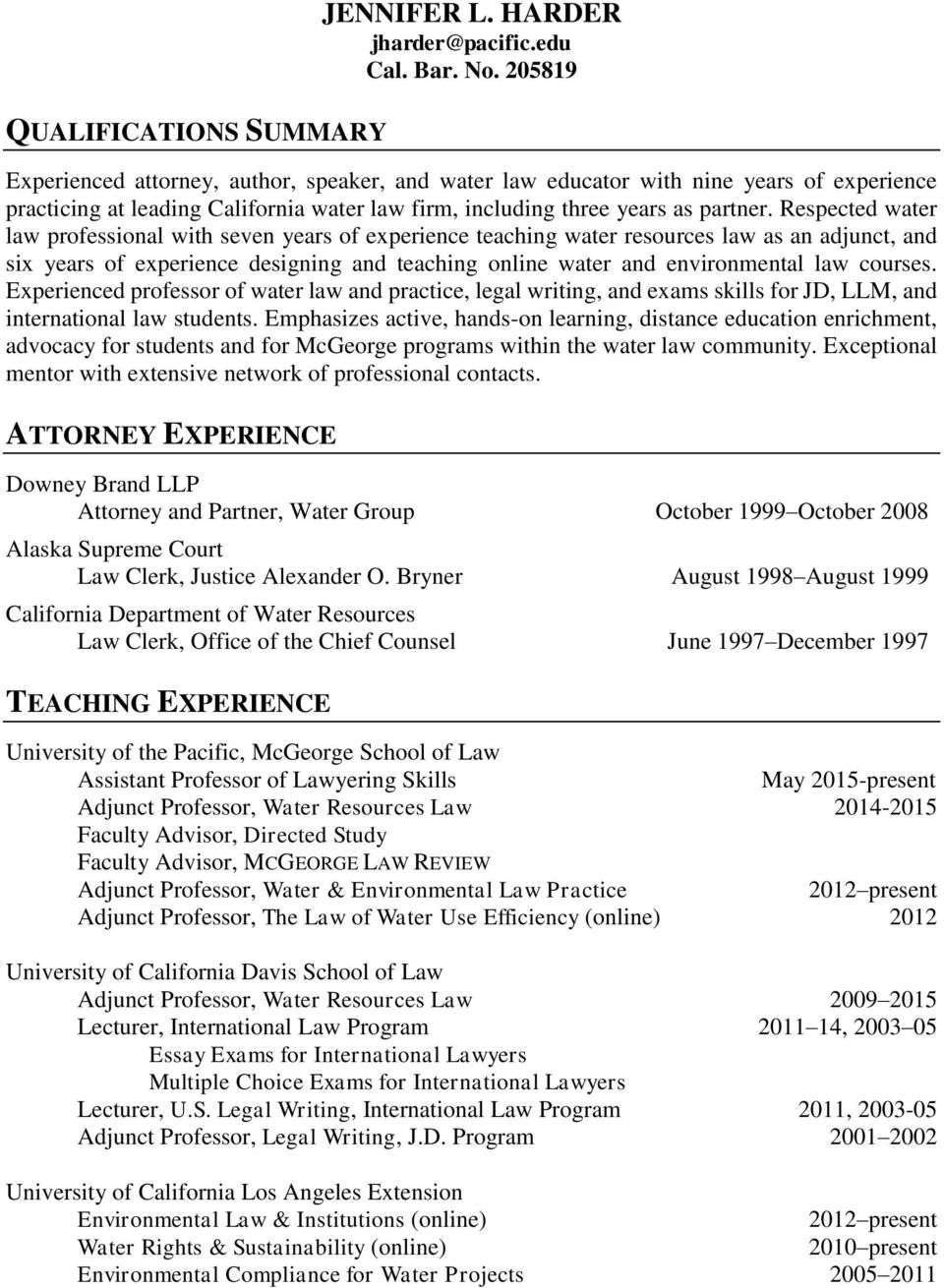 Respected water law professional with seven years of experience teaching water resources law as an adjunct, and six years of experience designing and teaching online water and environmental law