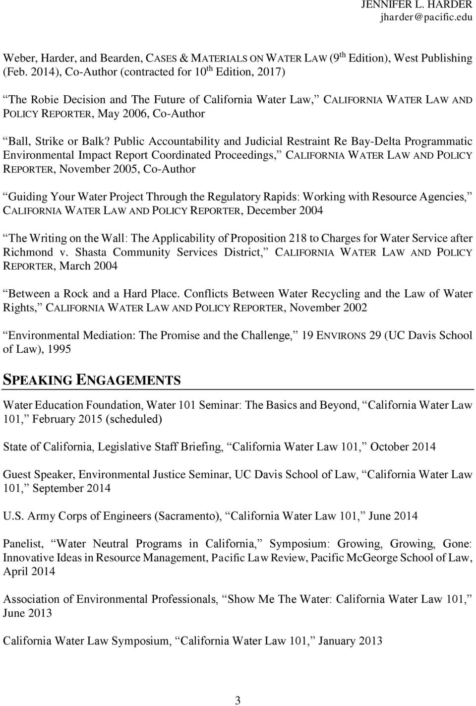 Public Accountability and Judicial Restraint Re Bay-Delta Programmatic Environmental Impact Report Coordinated Proceedings, CALIFORNIA WATER LAW AND POLICY REPORTER, November 2005, Co-Author Guiding