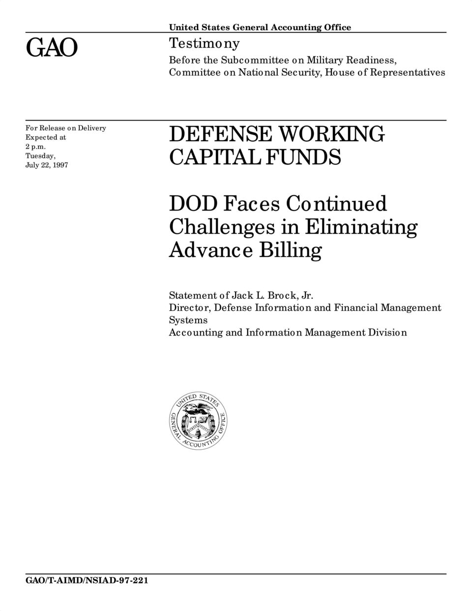 Tuesday, July 22, 1997 DEFENSE WORKING CAPITAL FUNDS DOD Faces Continued Challenges in Eliminating Advance Billing
