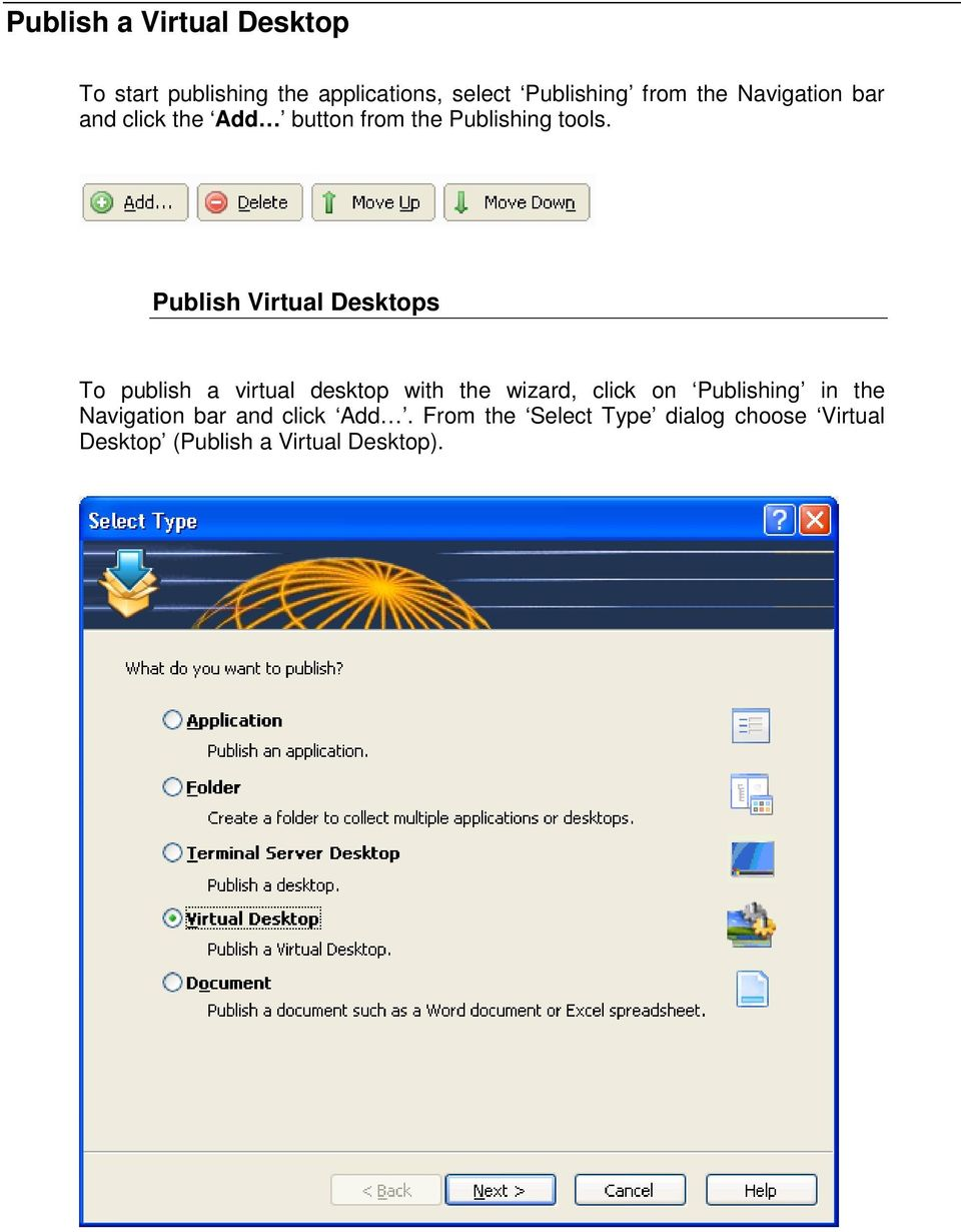 Publish Virtual Desktops To publish a virtual desktop with the wizard, click on Publishing