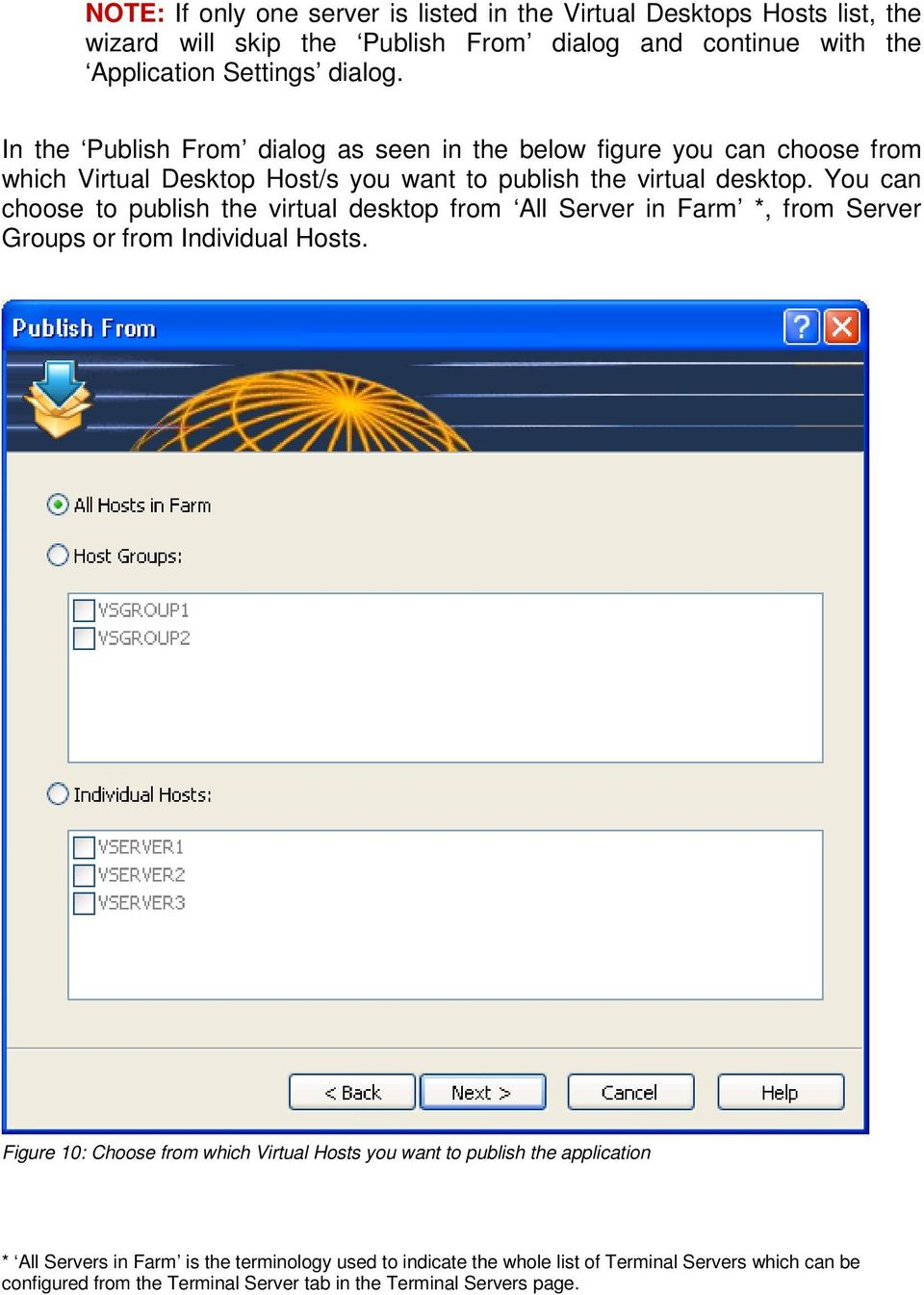 You can choose to publish the virtual desktop from All Server in Farm *, from Server Groups or from Individual Hosts.