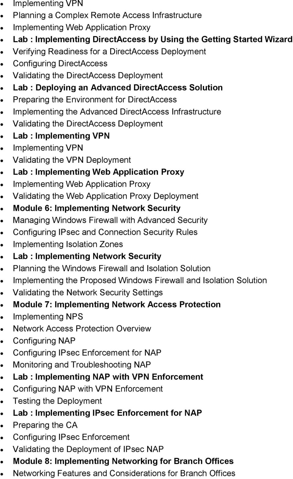 Advanced DirectAccess Infrastructure Validating the DirectAccess Deployment Lab : Implementing VPN Implementing VPN Validating the VPN Deployment Lab : Implementing Web Application Proxy Implementing