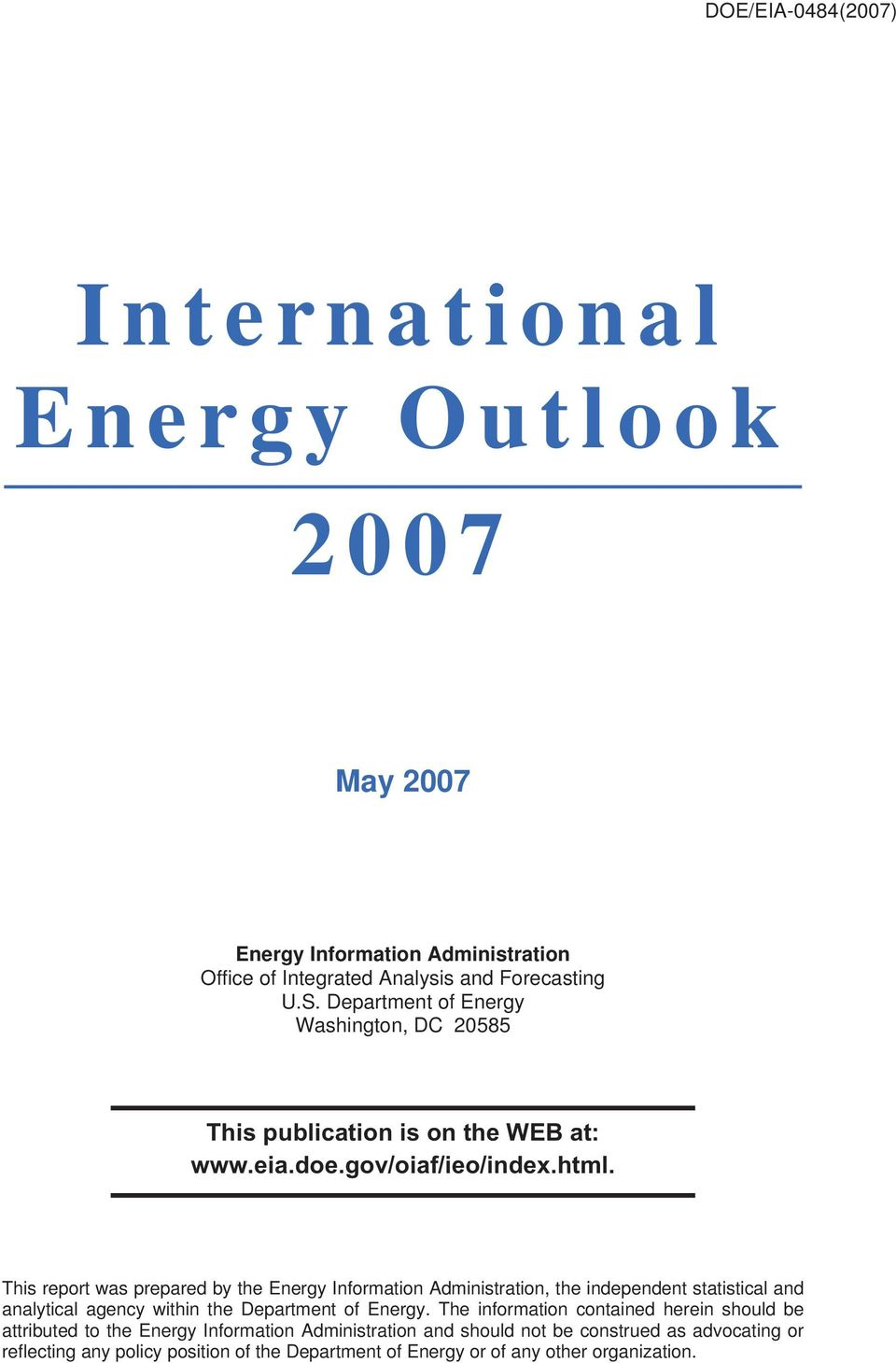 This report was prepared by the Energy Information Administration, the independent statistical and analytical agency within the Department of Energy.