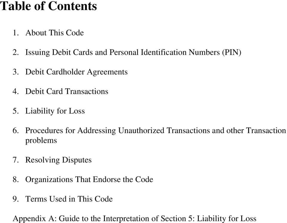 Procedures for Addressing Unauthorized Transactions and other Transaction problems 7. Resolving Disputes 8.