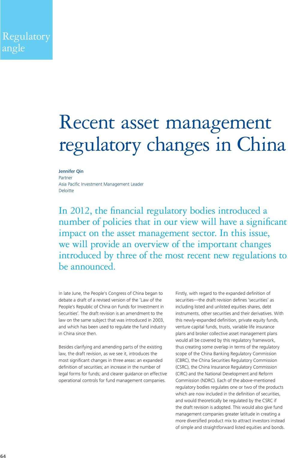 In this issue, we will provide an overview of the important changes introduced by three of the most recent new regulations to be announced.