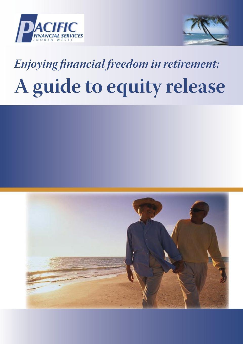 to equity release A guide to