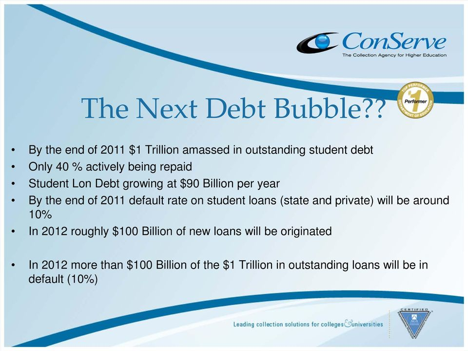 Student Lon Debt growing at $90 Billion per year By the end of 2011 default rate on student loans