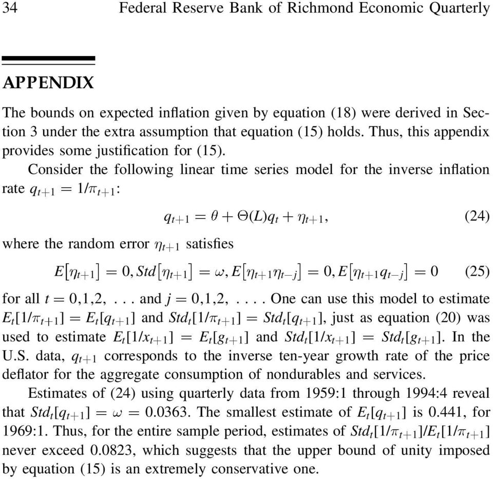 Consider the following linear time series model for the inverse inflation rate q t 1 1/ t 1: where the random error t 1 satisfies q t 1 (L)q t t 1, (24) E t 1 0, Std t 1, E t 1 t j 0, E t 1 q t j 0