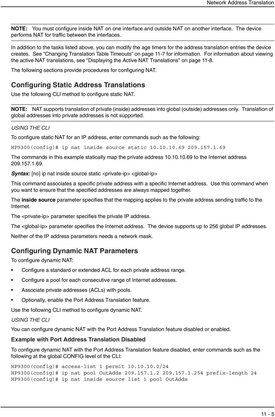For information about viewing the active NAT translations, see Displaying the Active NAT Translations on page 11-8. The following sections provide procedures for configuring NAT.