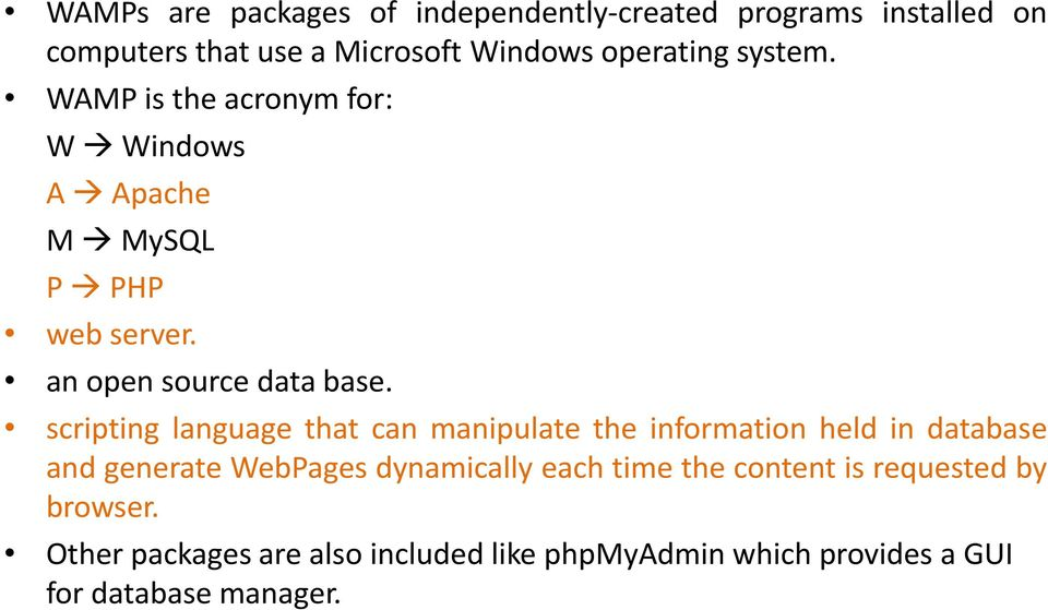 scripting language that can manipulate the information held in database and generate WebPages dynamically each time