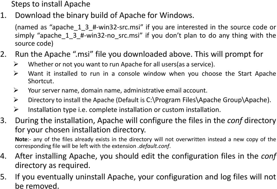 Want it installed to run in a console window when you choose the Start Apache Shortcut. Your server name, domain name, administrative email account.