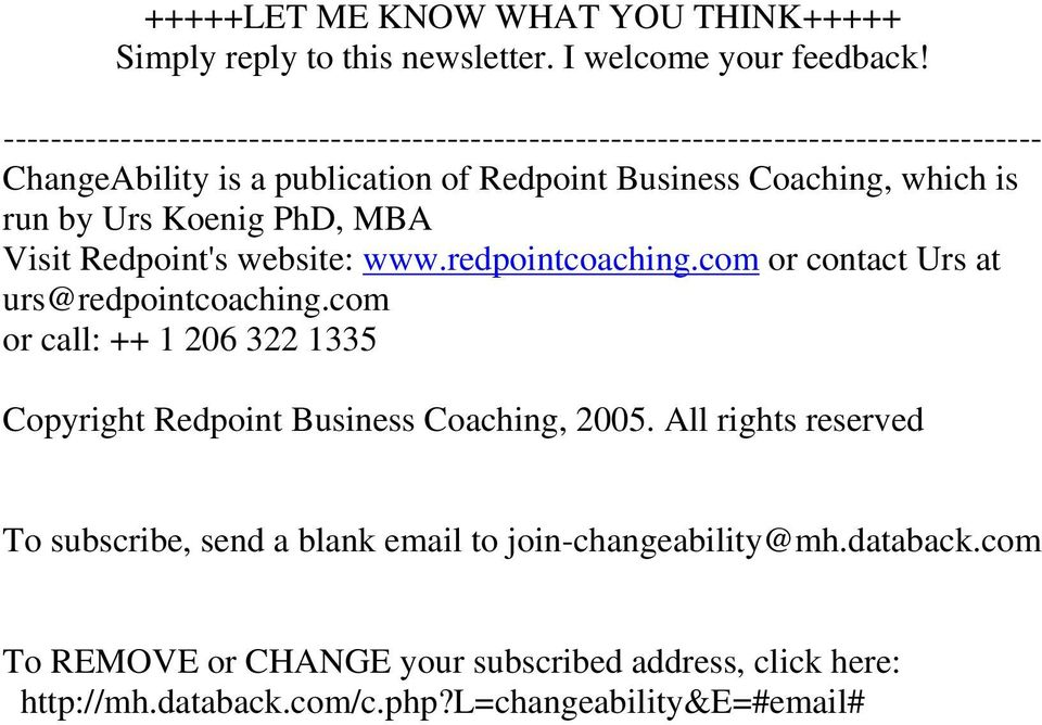 redpointcoaching.com or contact Urs at urs@redpointcoaching.com or call: ++ 1 206 322 1335 Copyright Redpoint Business Coaching, 2005.