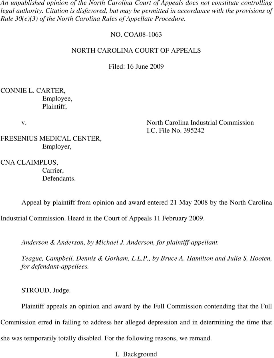 COA08-1063 NORTH CAROLINA COURT OF APPEALS Filed: 16 June 2009 CONNIE L. CARTER, Employee, Plaintiff, v. North Carolina Industrial Commission I.C. File No.