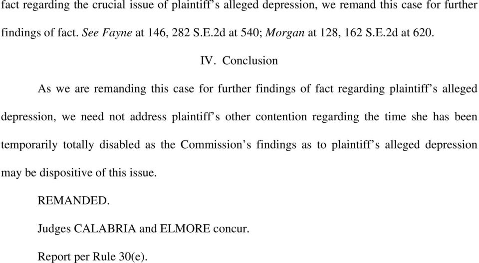 Conclusion As we are remanding this case for further findings of fact regarding plaintiff s alleged depression, we need not address plaintiff s