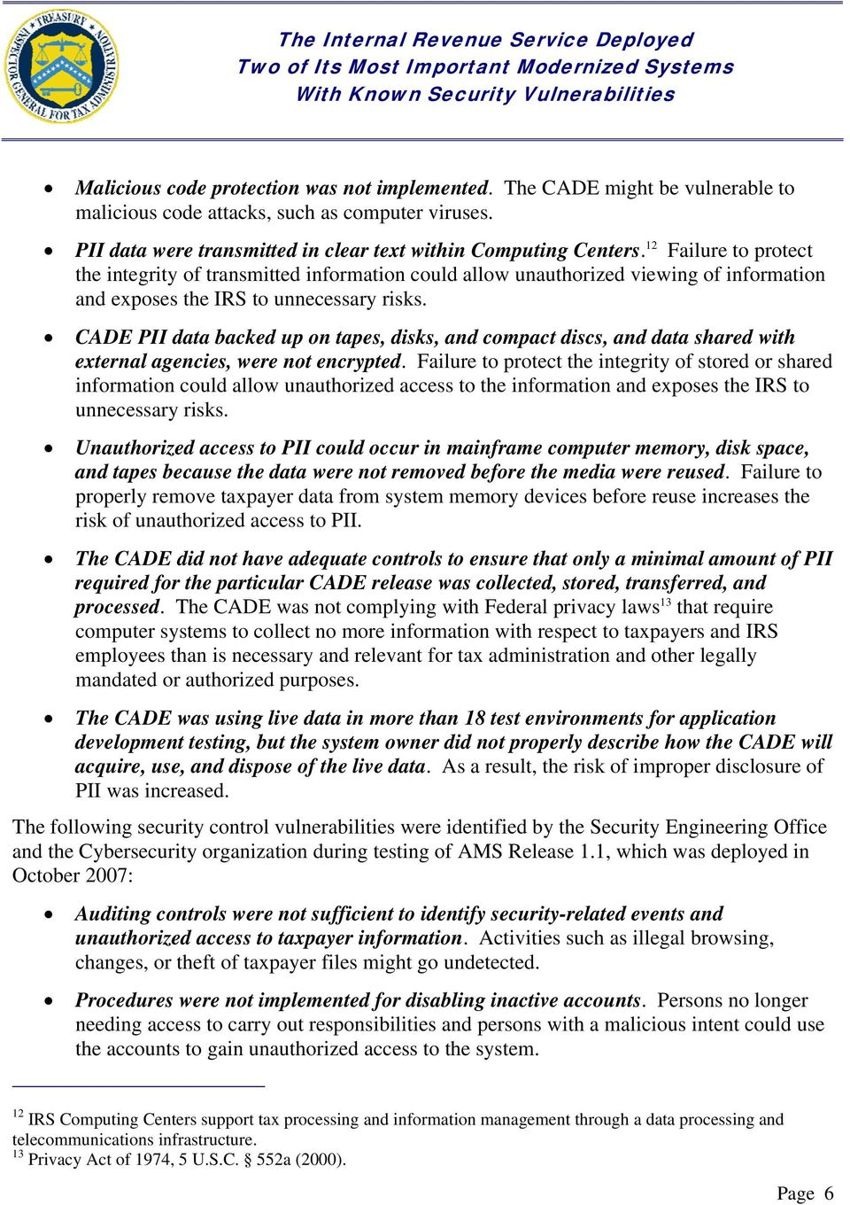 CADE PII data backed up on tapes, disks, and compact discs, and data shared with external agencies, were not encrypted.