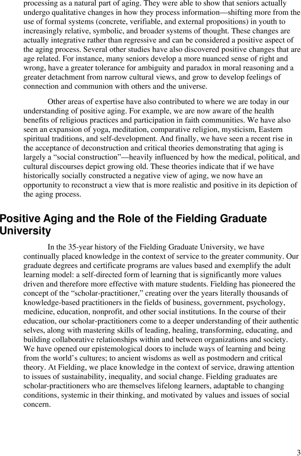 in youth to increasingly relative, symbolic, and broader systems of thought. These changes are actually integrative rather than regressive and can be considered a positive aspect of the aging process.