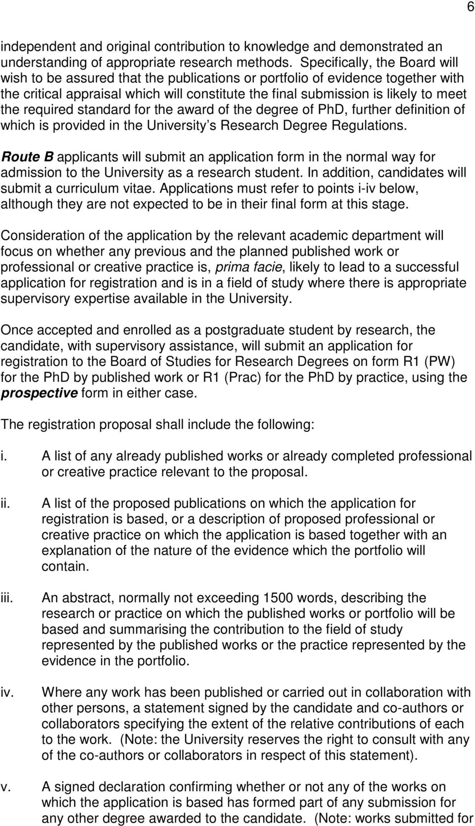 required standard for the award of the degree of PhD, further definition of which is provided in the University s Research Degree Regulations.