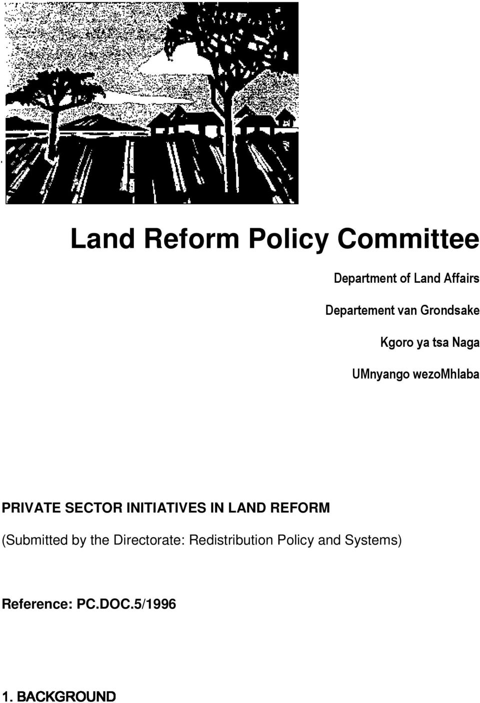PRIVATE SECTOR INITIATIVES IN LAND REFORM (Submitted by the