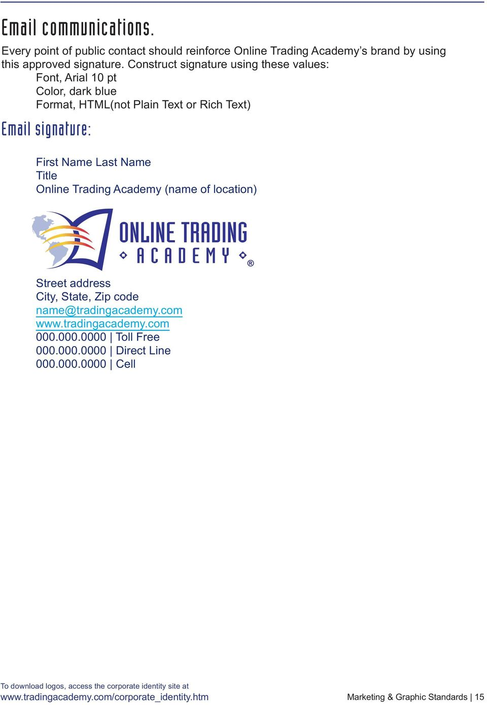 Name Last Name Title Online Trading Academy (name of location) Street address City, State, Zip code name@tradingacademy.com www.