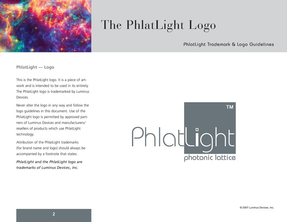 Use of the PhlatLight logo is permitted by approved partners of Luminus Devices and manufacturers/ resellers of products which use PhlatLight technology.