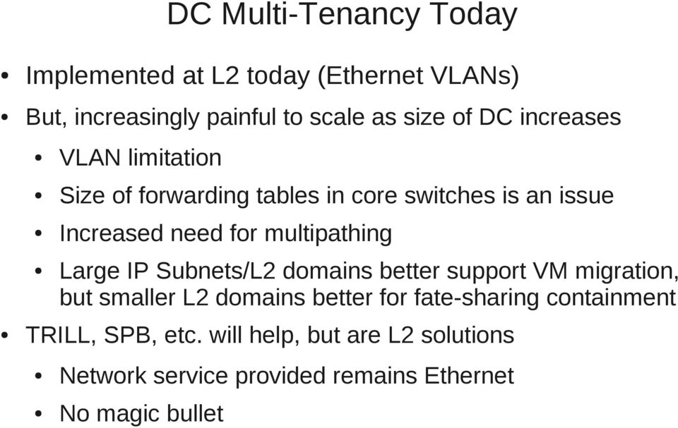 multipathing Large IP Subnets/L2 domains better support migration, but smaller L2 domains better for