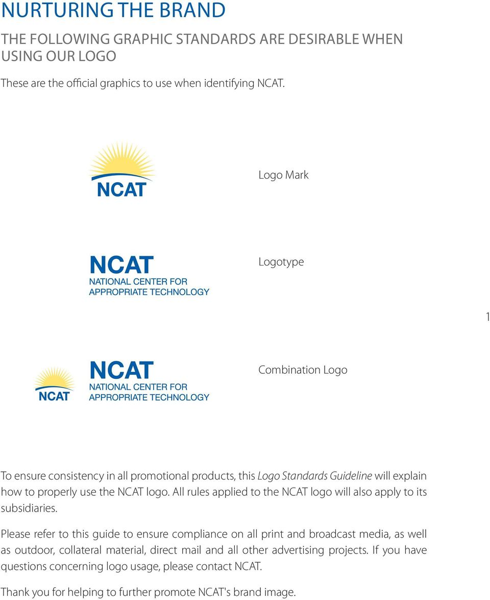 All rules applied to the NCAT logo will also apply to its subsidiaries.