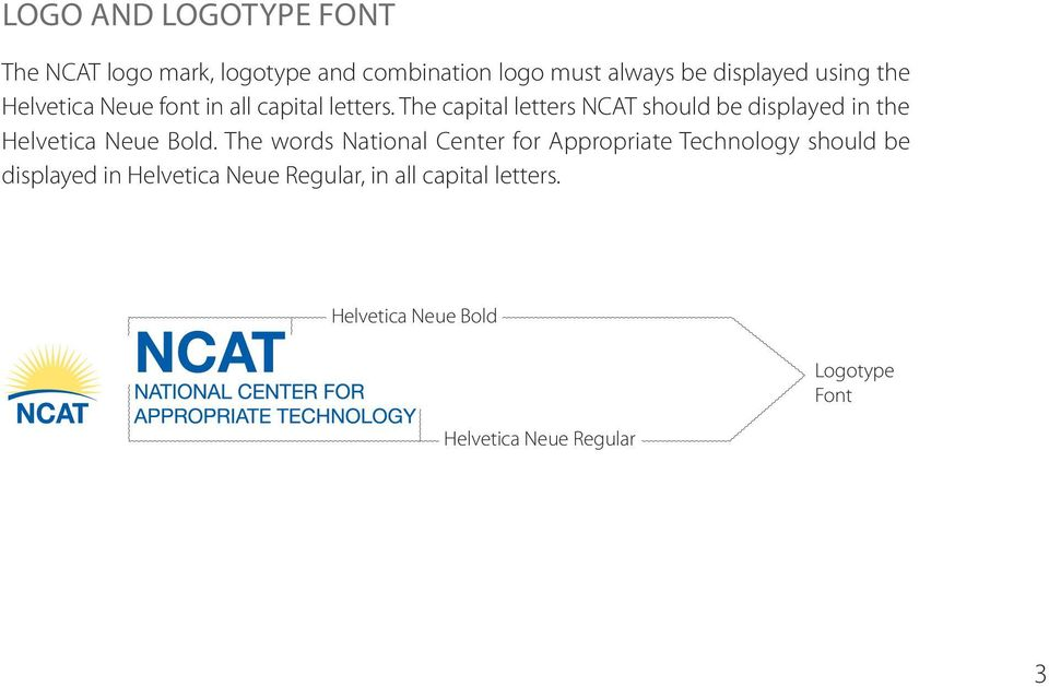 The capital letters NCAT should be displayed in the Helvetica Neue Bold.