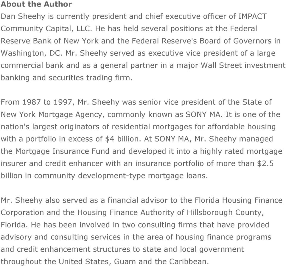 Sheehy served as executive vice president of a large commercial bank and as a general partner in a major Wall Street investment banking and securities trading firm. From 1987 to 1997, Mr.
