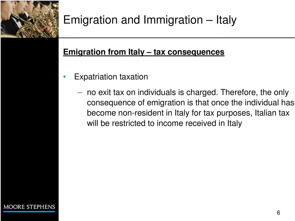 Therefore, the only consequence of emigration is that once the