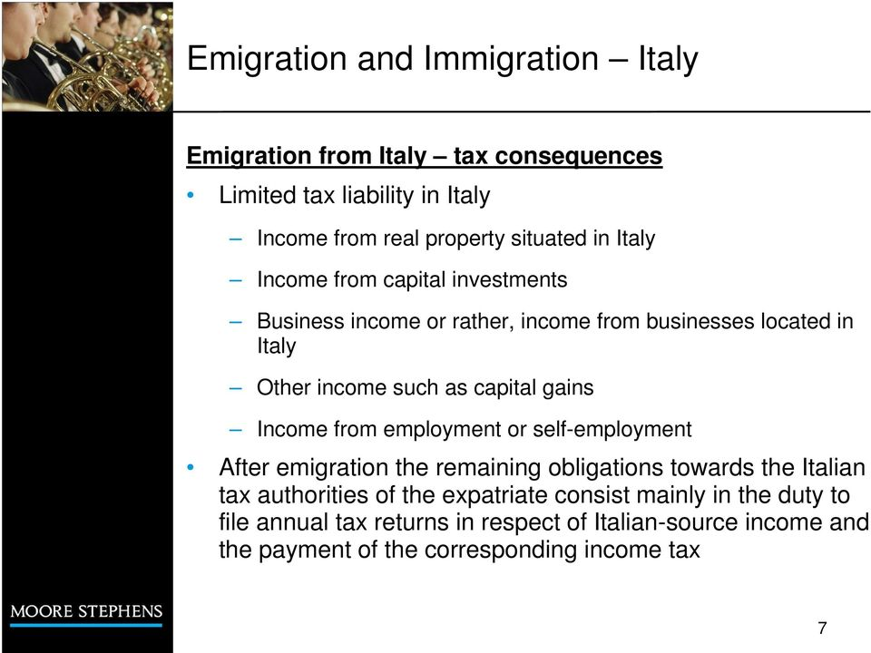 from employment or self-employment After emigration the remaining obligations towards the Italian tax authorities of the expatriate
