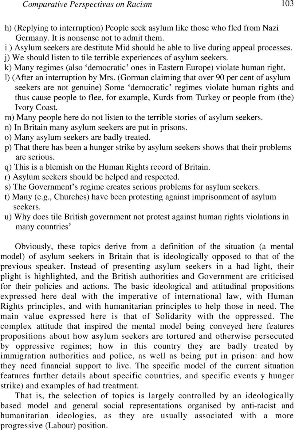k) Many regimes (also democratic ones in Eastern Europe) violate human right. l) (After an interruption by Mrs.