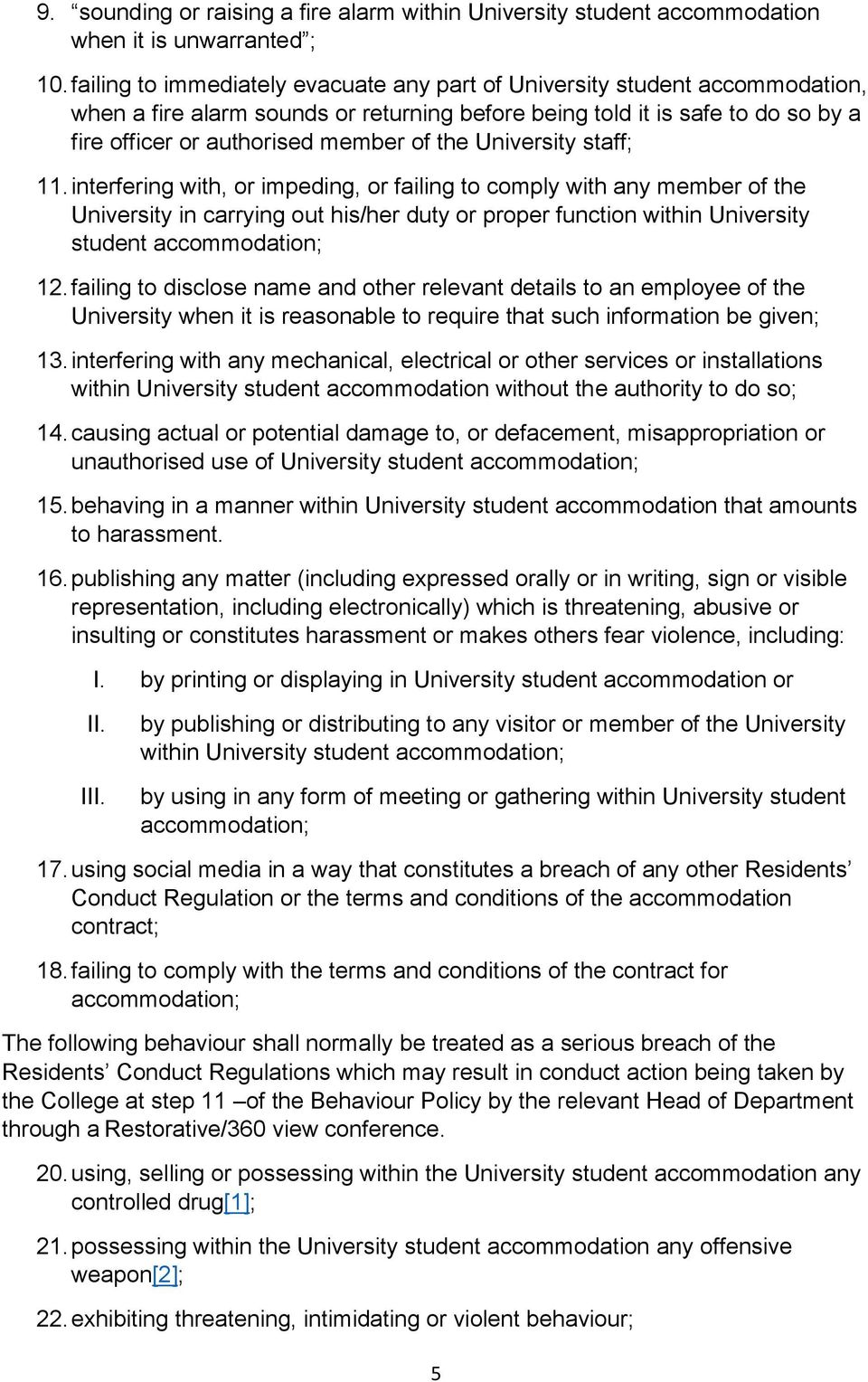 University staff; 11. interfering with, or impeding, or failing to comply with any member of the University in carrying out his/her duty or proper function within University student 12.