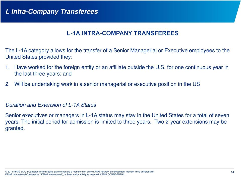 Will be undertaking work in a senior managerial or executive position in the US Duration and Extension of L-1A Status Senior executives or managers in L-1A