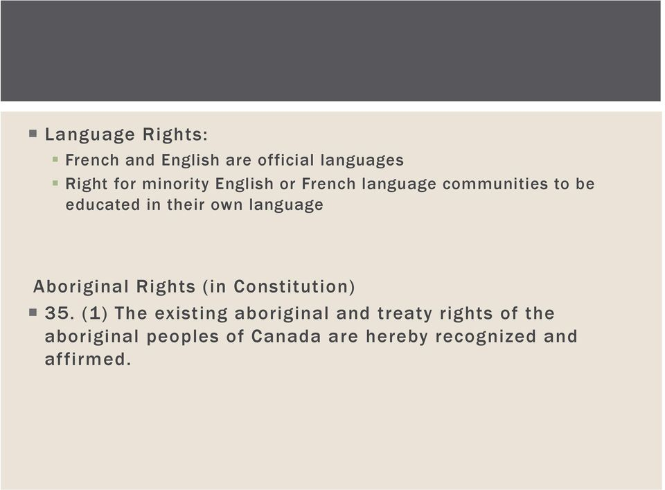 Aboriginal Rights (in Constitution) 35.