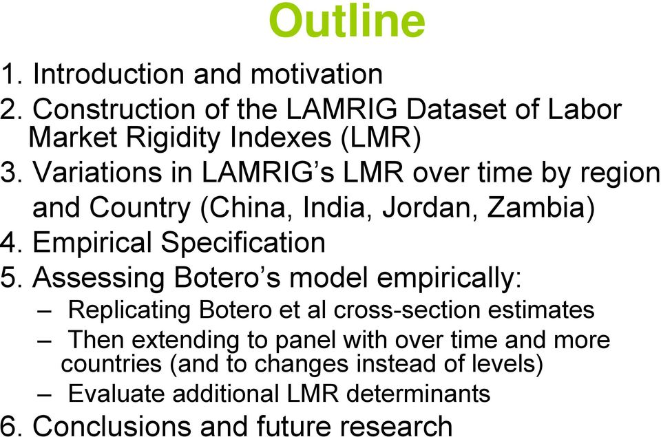Assessing Botero s model empirically: Replicating Botero et al cross-section estimates Then extending to panel with over