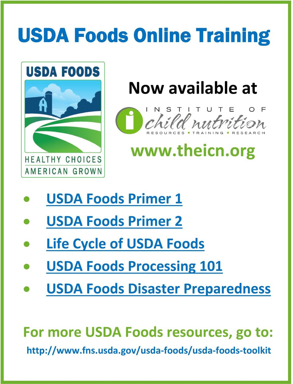 USDA Foods Processing 101 USDA Foods Disaster Preparedness For more