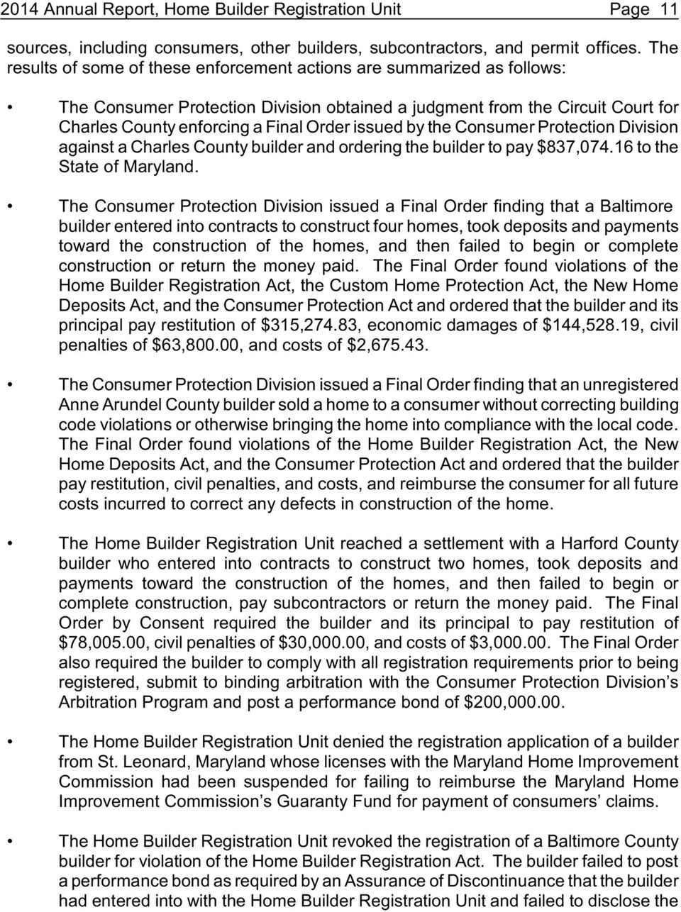 issued by the Consumer Protection Division against a Charles County builder and ordering the builder to pay $837,074.16 to the State of Maryland.