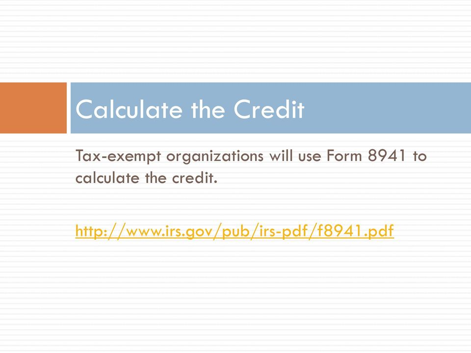 to calculate the credit.