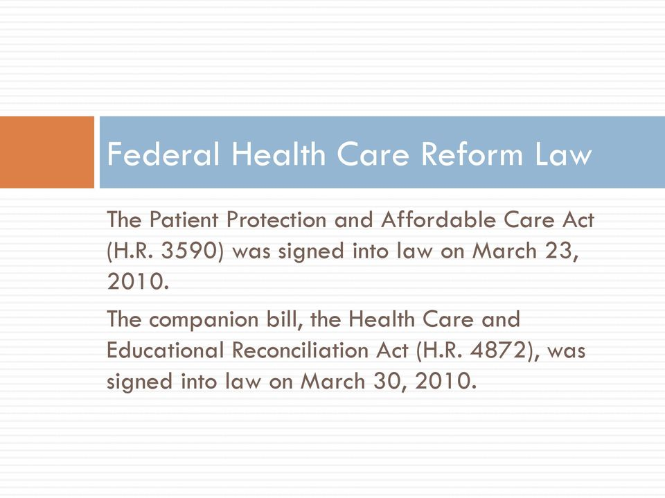 3590) was signed into law on March 23, 2010.