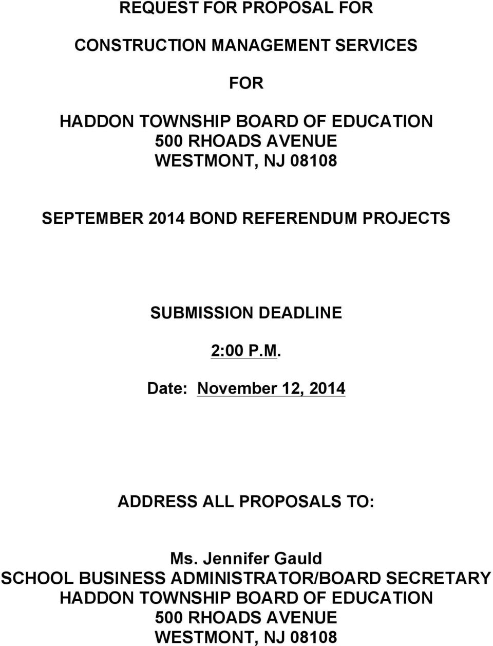 2:00 P.M. Date: November 12, 2014 ADDRESS ALL PROPOSALS TO: Ms.
