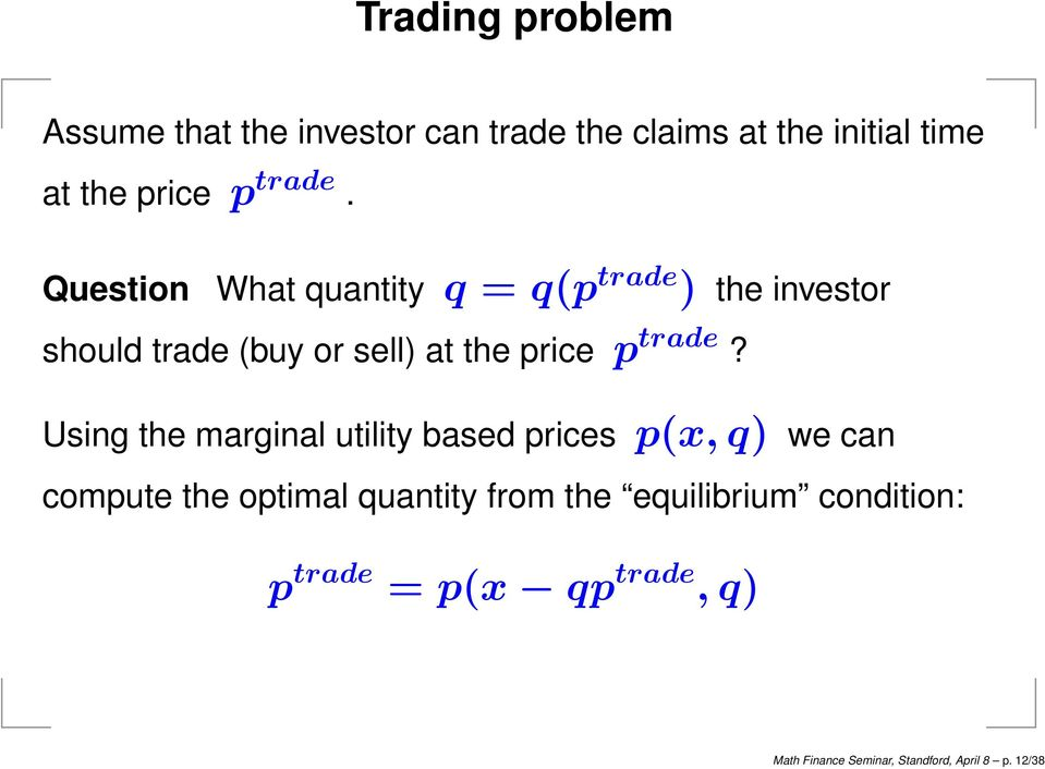 Question What quantity q = q(p trade ) the investor should trade (buy or sell) at the price p trade?
