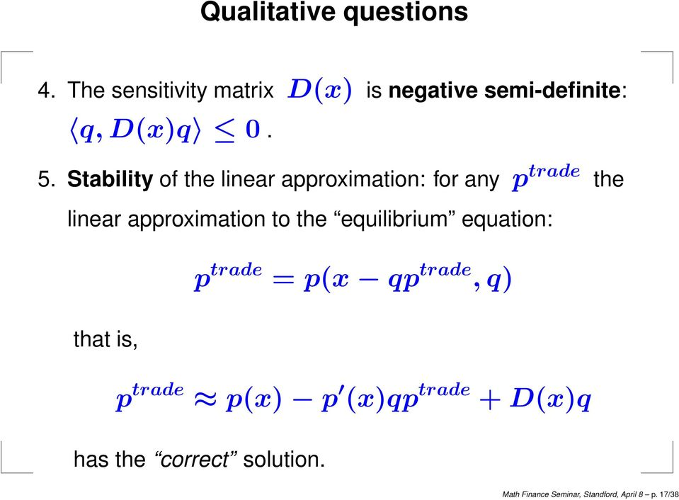 Stability of the linear approximation: for any p trade the linear approximation to the