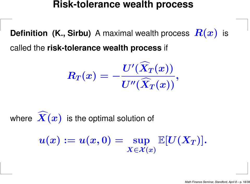wealth process if R T (x) = U ( X T (x)) U ( X T (x)), where X(x) is the