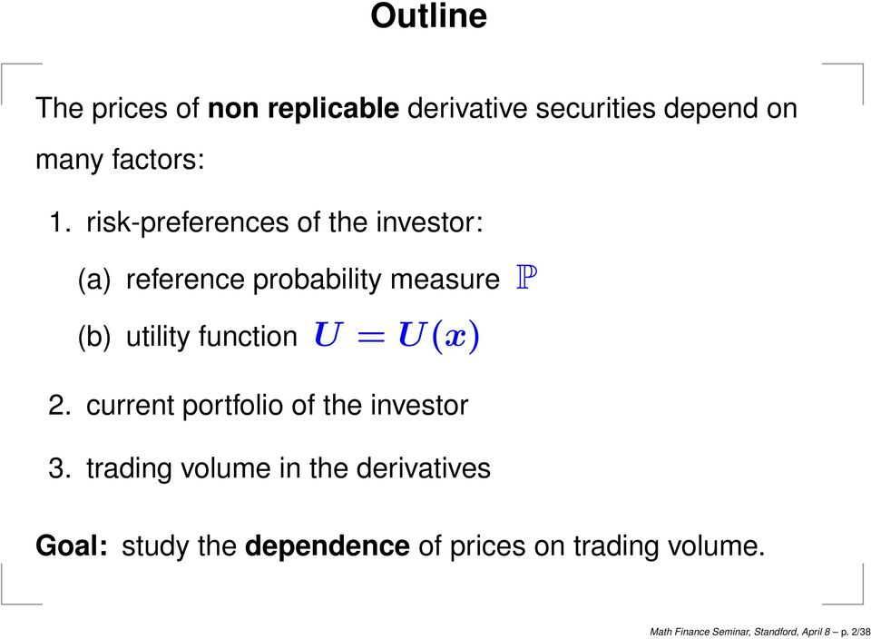 U = U(x) 2. current portfolio of the investor 3.