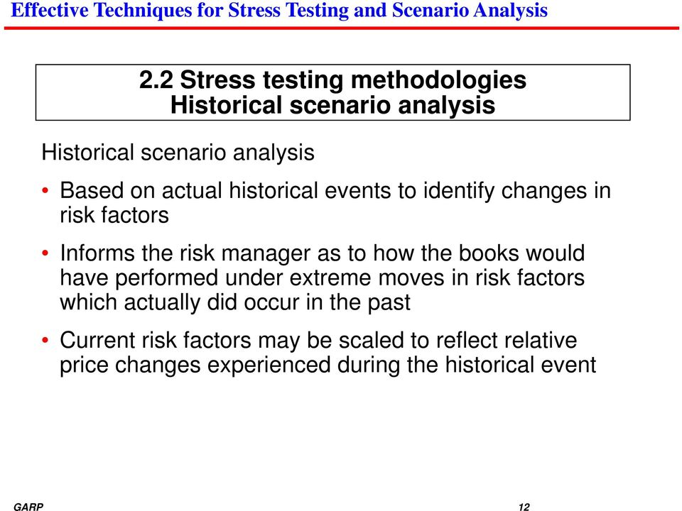 books would have performed under extreme moves in risk factors which actually did occur in the past