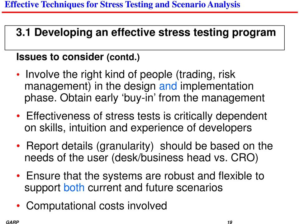 Obtain early buy-in from the management Effectiveness of stress tests is critically dependent on skills, intuition and experience of