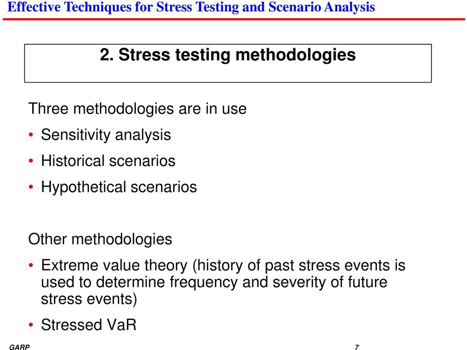 methodologies Extreme value theory (history of past stress events is