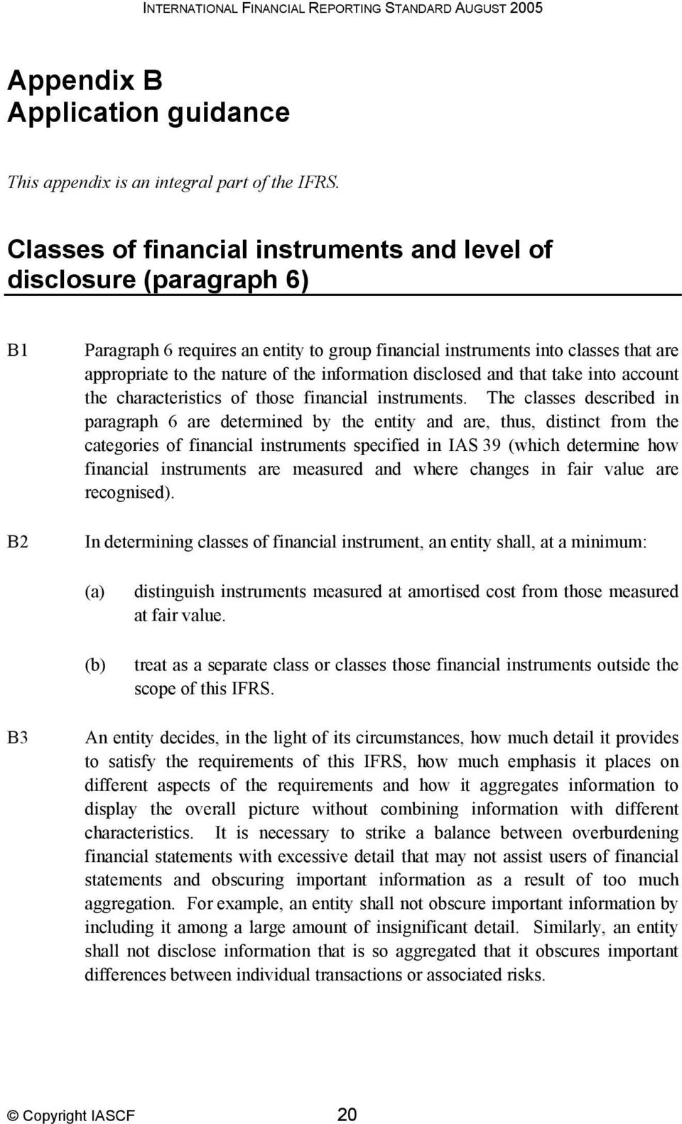 information disclosed and that take into account the characteristics of those financial instruments.