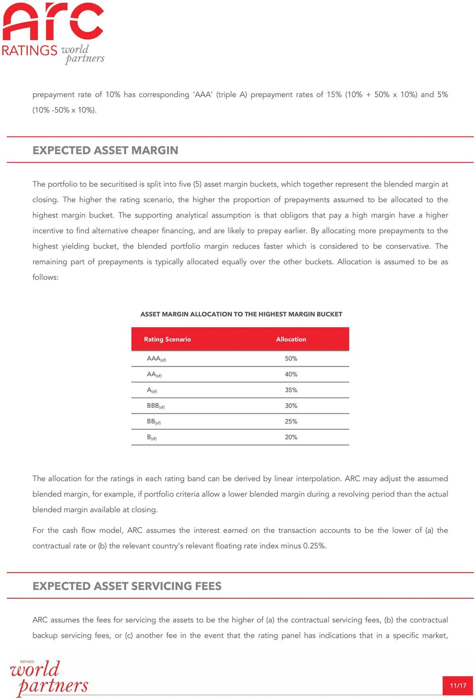 The higher the rating scenario, the higher the proportion of prepayments assumed to be allocated to the highest margin bucket.